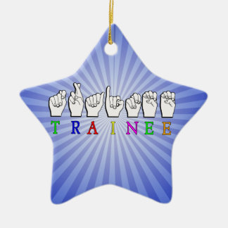 TRAINEE  ASL FINGERSPELLED NAME SIGN ORNAMENT