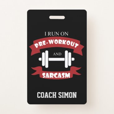Trainer Coach Funny Sarcasm Fitness Quote Badge