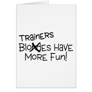 Trainers Have More Fun Card
