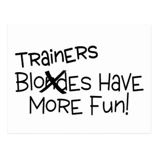Trainers Have More Fun Postcard