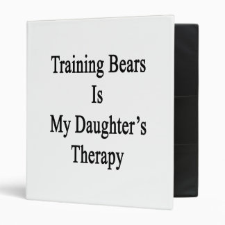 Training Bears Is My Daughter's Therapy Vinyl Binders