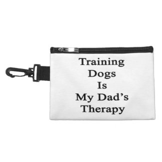 Training Dogs Is My Dad s Therapy Accessories Bags