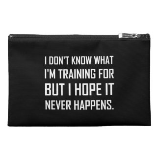 Training For Hope It Never Happens Travel Accessory Bag