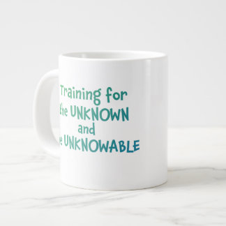 Training for the Unknown & the Unknowable Bl Gr Large Coffee Mug