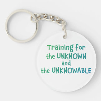 Training for the Unknown & the Unknowable Keychain