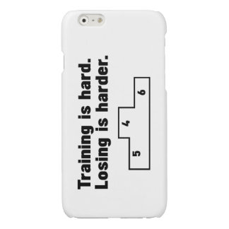 Training is hard Loosing is harder Glossy iPhone 6 Case