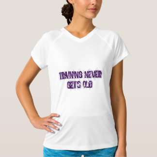 Training Never gets old t-shirt