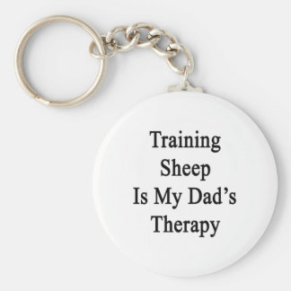 Training Sheep Is My Dad's Therapy Key Chain