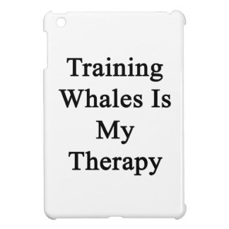 Training Whales Is My Therapy Case For The iPad Mini