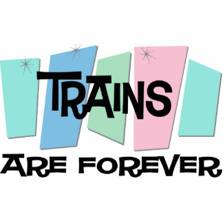 Trains Are Forever Photo Sculpture Ornament