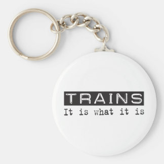 Trains It Is Key Chain