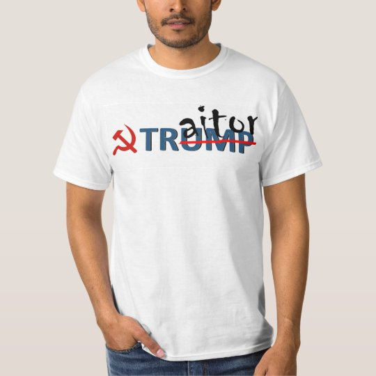 Traitor Trump T-Shirt | Zazzle.com