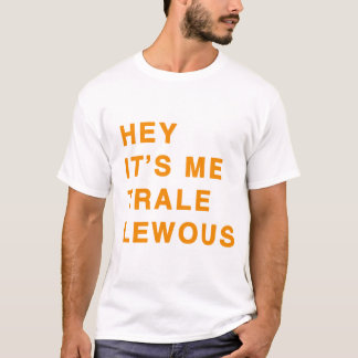 Trale Lewous Quote Shirt