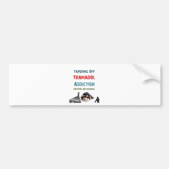 tramadol addiction bumper sticker
