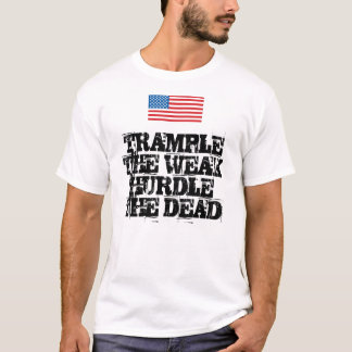 TRAMPLE THE WEAKHURDLE THE DEAD T-Shirt