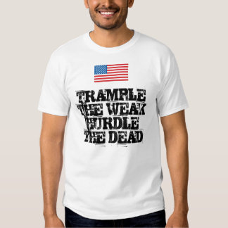 TRAMPLE THE WEAKHURDLE THE DEAD TSHIRTS