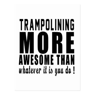 Trampolining more awesome than whatever it is you postcard