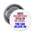 ¡Tramposos del socialismo y del impuesto que usted Pins
