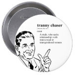 TRANNY CHASER BUTTONS
