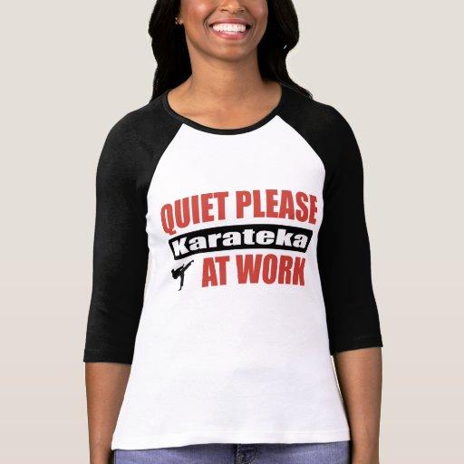 Tranquilidad por favor Karateka en el trabajo Camiseta