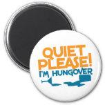 Tranquilidad… soy por favor hungover imán para frigorífico