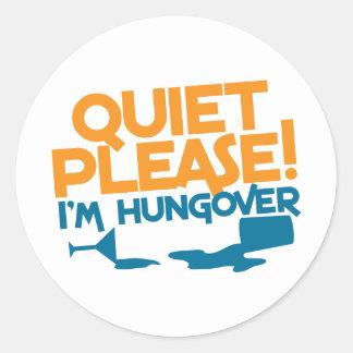 Tranquilidad… soy por favor hungover pegatina redonda