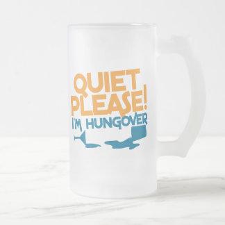 Tranquilidad… soy por favor hungover taza cristal mate