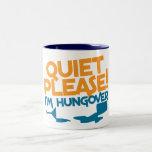 Tranquilidad… soy por favor hungover taza de café