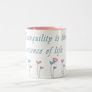Tranquility is the essence of life Two-Tone coffee mug
