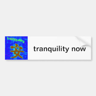 tranquility now bumper sticker