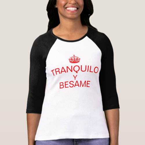 TRANQUILO Y BESAME T_Shirt