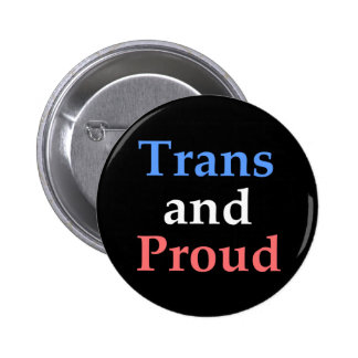 Trans and Proud - gay pride Button