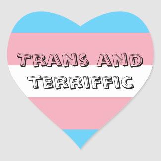 Trans and Terriffic Sticker