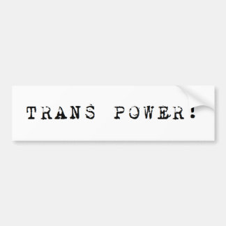 Trans Power! Bumper Sticker