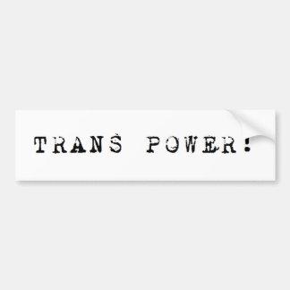Trans Power! Bumper Sticker Car Bumper Sticker