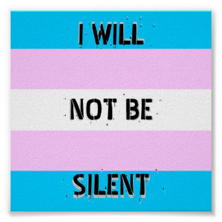 "Trans Pride ""I Will Not Be Silent"" Poster"