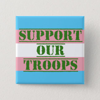 Trans Pride Support Our Troops Button