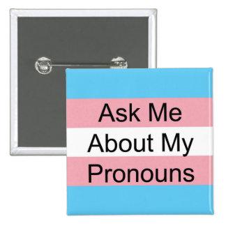 Trans Pronoun Button: Ask Me Pinback Button