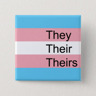 Trans Pronoun Button: They, Them, Theirs Button
