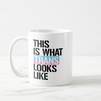 Trans - This is what Trans looks like - - LGBTQ Ri Coffee Mug