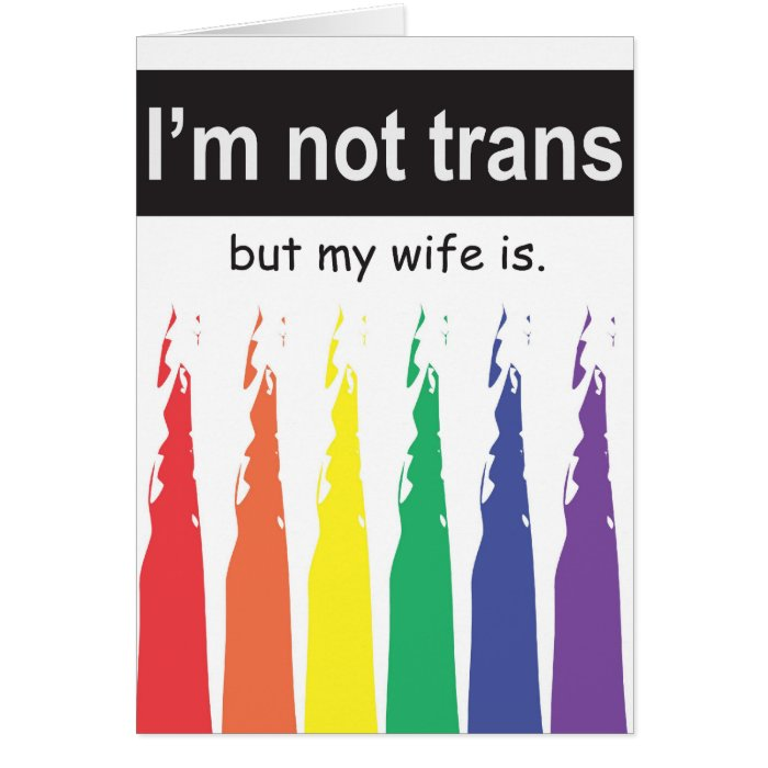 Trans Wife Greeting Card