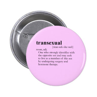 TRANSEXUAL (definition) Pinback Buttons