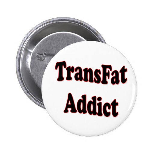 TransFat Addict Buttons