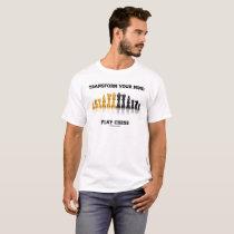 Transform Your Mind Play Chess Advice Chess Set T-Shirt