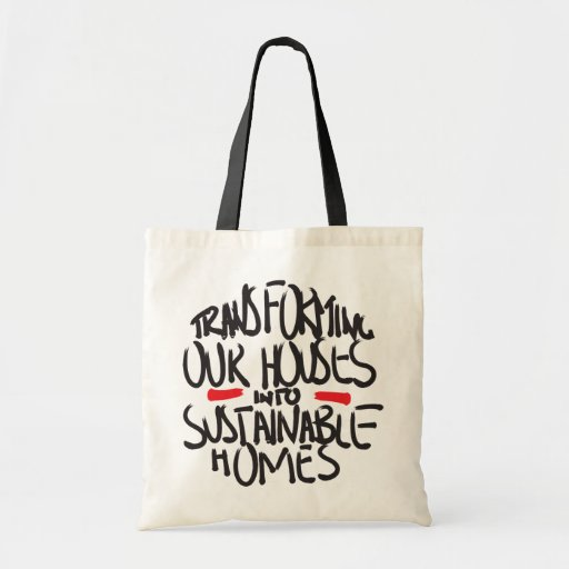 TRANSFORMING OUR HOUSES INTO SUSTAINABLE HOMES BUDGET TOTE BAG