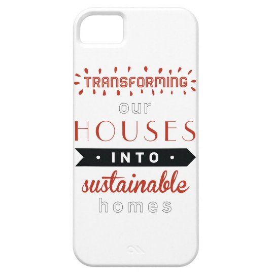 TRANSFORMING OUR HOUSES INTO SUSTAINABLE HOMES iPhone SE/5/5s CASE