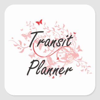 Transit Planner Artistic Job Design with Butterfli Square Sticker