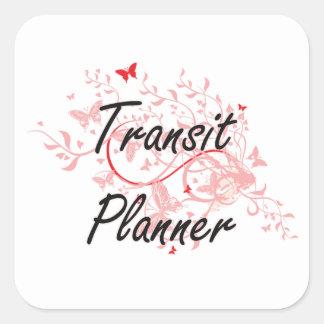 Transit Planner Artistic Job Design with Butterfli Square Sticker