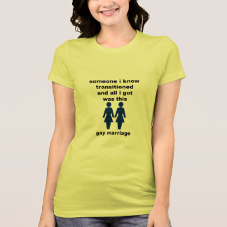 Transition to Gay Marriage T-Shirt