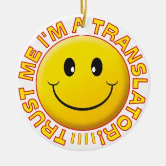 Translator Trust Me Smiley Round Ceramic Decoration